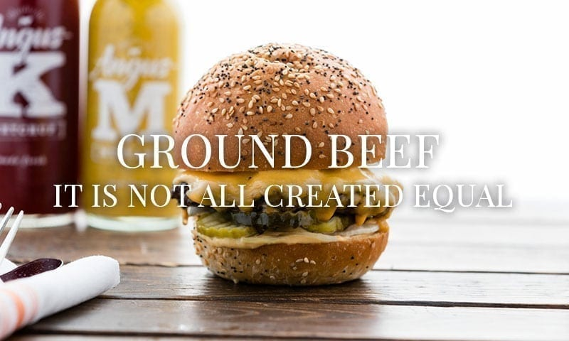 Ground Beef – It is Not All Created Equal