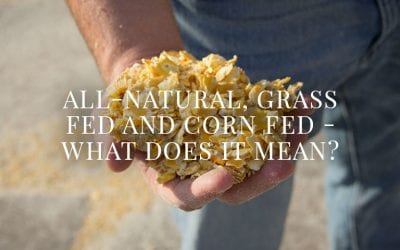 All-Natural, Grass Fed and Corn Fed – What Does it Mean?